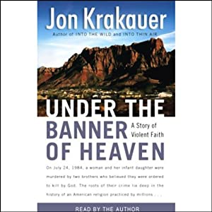 Under the Banner of Heaven | [Jon Krakauer]