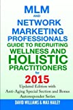 img - for MLM and Network Marketing Professionals Guide to Recruiting Wellness and Holistic Practitioners for 2015: Updated 2015 Edition with Anti-Aging Special Section and Bonus Autoresponder Series book / textbook / text book