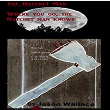 The Hatchet Man Audiobook by Jason Wallace Narrated by Sean Tivenan