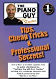 Piano Guy Tips Cheap Tricks and Professional Secrets Vol.1