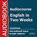 Audiocourse: English in Two Weeks [Russian Edition] | Larisa Popova