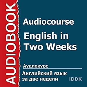 Audiocourse: English in Two Weeks [Russian Edition] Audiobook