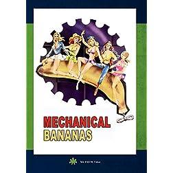 Mechanical Bananas