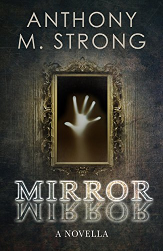 Mirror Mirror by Anthony M. Strong