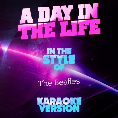 A Day In The Life (In The Style Of The Beatles) [Karaoke Version]