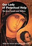 img - for Our Lady of Perpetual Help: The Icon, Favors, and Shrines book / textbook / text book