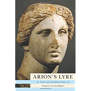 【クリックで詳細表示】Arion's Lyre: Archaic Lyric into Hellenistic Poetry [ハードカバー]