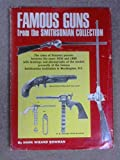 img - for Famous guns from the Smithsonian collection book / textbook / text book