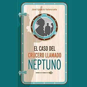 El Caso Del Crucero Llamado Neptuno Audiobook