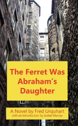 The Ferret Was Abraham's Daughter (The Fred Urquhart Collection)