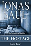 The Hostage (A Sarah Roberts Thriller Book Four)