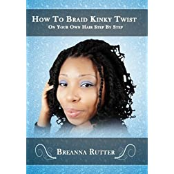 How To Braid Kinky Twist On Your Own Hair Step By Step