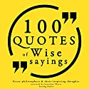 100 Quotes of Wise Sayings (Great Philosophers and Their Inspiring Thoughts) Audiobook by  div. Narrated by Jonathan Waite
