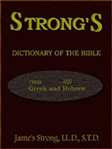 Strong's Dictionary of the Bible. Greek and Hebrew