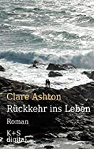 RÜCKKEHR INS LEBEN: EIN CORNWALL-ROMAN (GERMAN EDITION)