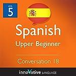 Upper Beginner Conversation #18 (Spanish) |  Innovative Language Learning