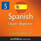 Upper Beginner Conversation #18 (Spanish): Beginner Spanish #27 |  Innovative Language Learning