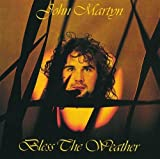 Bless the Weather by Martyn, John (1998-06-16)