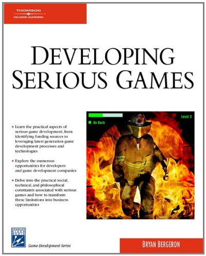 Developing Serious Games (Charles River Media Game...