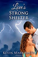 Love's Strong Shelter
