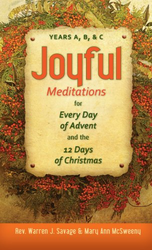 Joyful Meditations for Every Day of Advent and the 12 Days of Christmas: Years A, B, and C