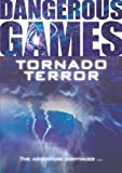 Tornado Terror (Dangerous Games)