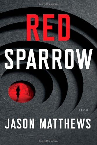 Red Sparrow: A Novel: Jason Matthews: 9781476706122: Amazon.com: Books