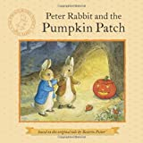 Beatrix Potter Peter Rabbit and the Pumpkin Patch (Potter)
