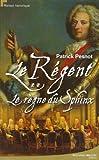 echange, troc Patrick Pesnot - Le régent, Tome 2 : Le règne du Sphinx