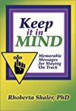 img - for Keep It in Mind!: Memorable Messages for Staying on Track by Rhoberta Shaler (2002-01-01) book / textbook / text book