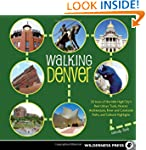 Walking Denver: 30 Tours of the Mile-...