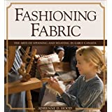 "Fashioning Fabric: The Arts of Spinning and Weaving in Early Canadavon ""Adrienne Hood"""
