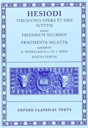 Theogonia, Opera et Dies, Scutum, Fragmenta Selecta...