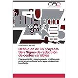 Definici N de Un Proyecto Seis SIGMA de Reducci N de Costes Variables: Planteamiento y resolución del problema...