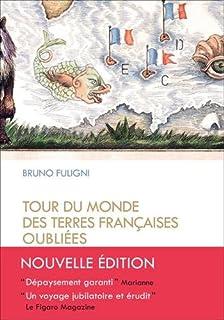 Tour du monde des terres françaises oubliées, Fuligni, Bruno