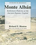 Monte Alban: Settlement Patterns at the Ancient Zapotec Capital (Foundations of Archaeology)