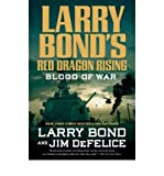 img - for [ Larry Bond's Red Dragon Rising: Blood of War Bond, Larry ( Author ) ] { Hardcover } 2013 book / textbook / text book