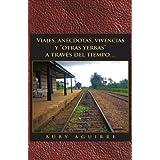 """Viajes, an Cdotas, Vivencias y """"Otras Yerbas"""" a Trav?'s del Tiempo..."""