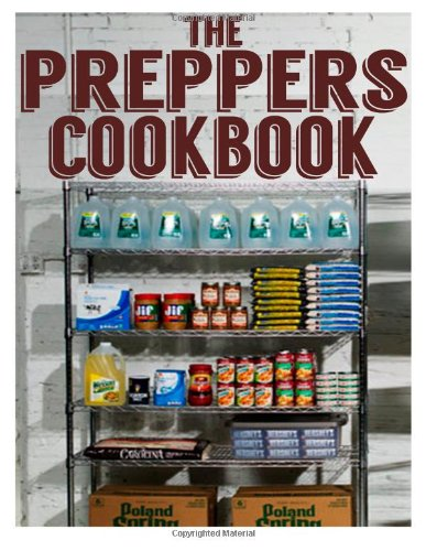 The Preppers Cookbook:  The Ultimate Recipe Guide