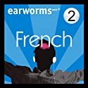 Rapid French: Volume 2  by Earworms Learning Narrated by Marlon Lodge