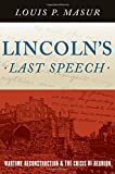 Lincoln's Last Speech: Wartime Reconstruction and the Crisis of Reunion (Pivotal Moments in American History)