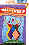 Tell the World: Storytelling Across L...