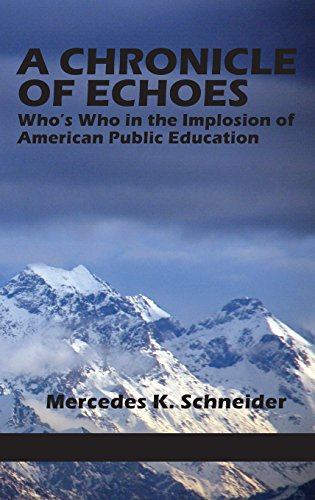 A Chronicle of Echoes: Who's Who in the Implosion of American Public Education (Hc)