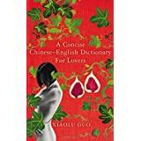 A Concise Chinese-English Dictionary for Loversby Xiaolu Guo
