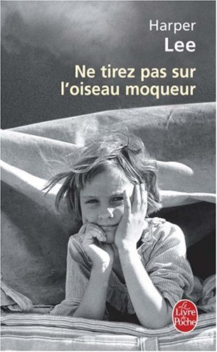 Ne Tirez Pas Sur L'Oiseau Moqueur – Harper Lee