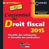 L'essentiel du droit fiscal 2015 : fiscalité des entreprises et fiscalité des particuliers