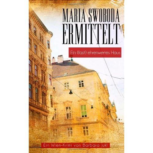 Ein (fast) ehrenwertes Haus – Maria Swoboda ermittelt (Ein Wien Krimi) günstig online kaufen