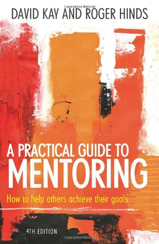 A Practical Guide to Mentoring: 4th edition