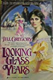 Looking Glass Years (0515093920) by Gregory, Jill