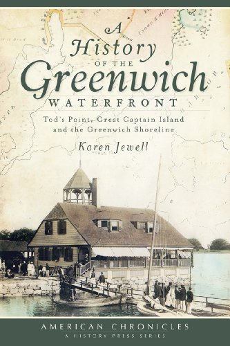 A History of the Greenwich Waterfront (CT): Tod's Point, Great Captain Island and the Greenwich Shoreline